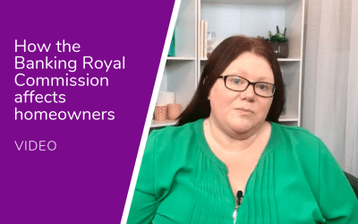 How the Banking Royal Commission could affect homeowners