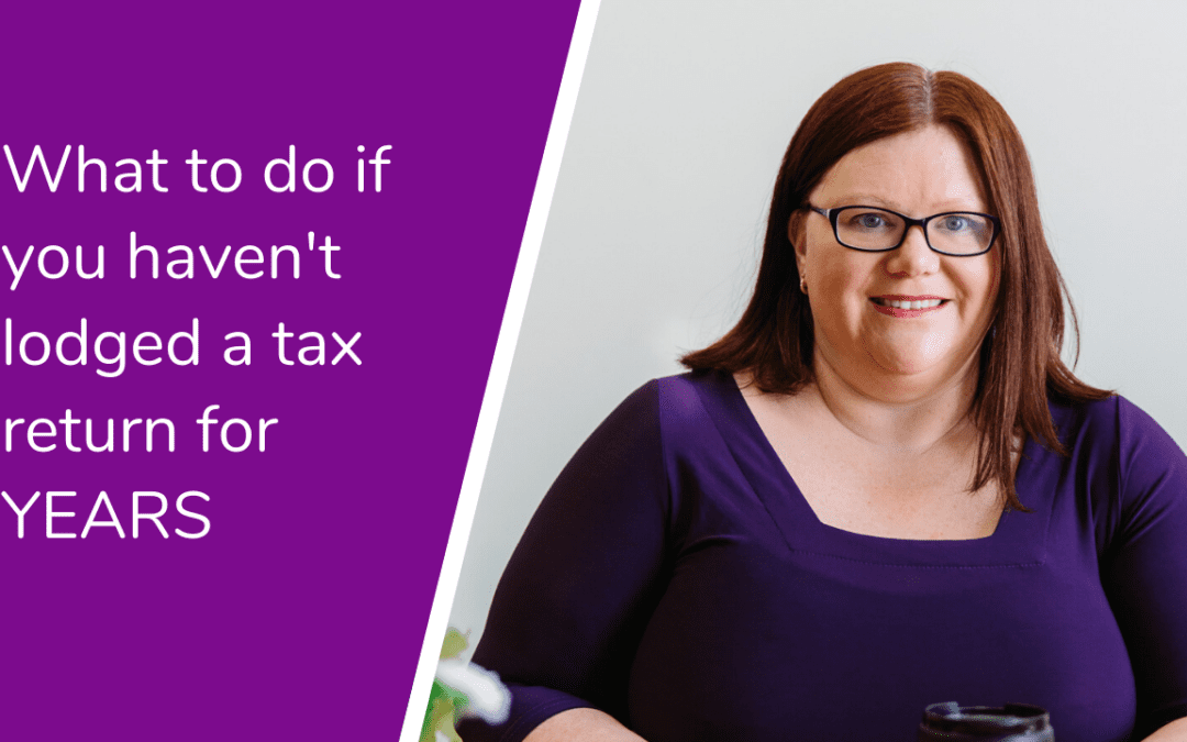 What to do if you haven't lodged a tax return for years